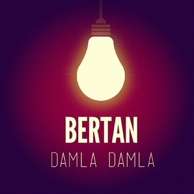 b 1 3dd04b9 Bertan   Damla Damla (2013) Yeni Tek Parça